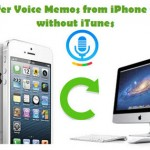 Transfer Voice Memos From iPhone 5S to Mac/Windows