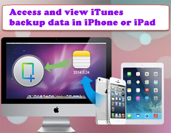 Access-and-Browse-data-in-iTunes-Backup-of-iPad-iPhone