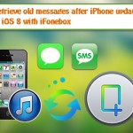 How To Retrieve Old Messages After iPhone Update To iOS 8
