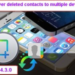 How To Recover Deleted Contacts On Multiple iOS Devices