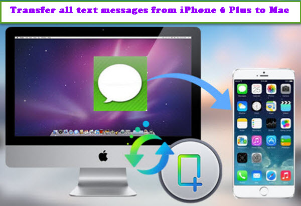 transfer-iphone-6-plus-message-to-mac