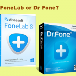 FoneLab Or Dr Fone, Which One Is Better?