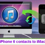 How To Sync Contacts From iPhone 6 To iMac?