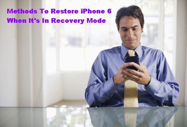methods-to-retore-iphone6-in-recovery-mode