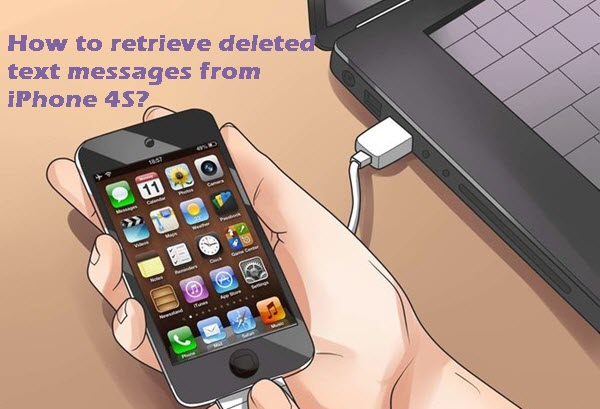 Retrieve-Deleted-Text-Messages-from-an-iPhone-4-S
