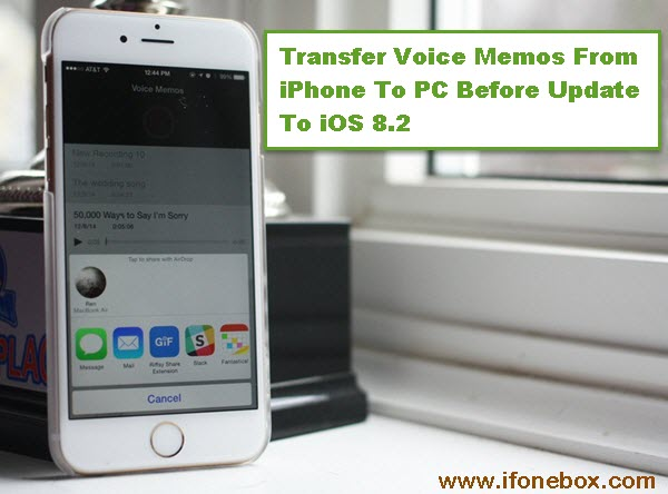 Transfer Voice Memos From iPhone To PC Before Update To iOS 8.2
