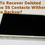 How To Recover Deleted iPhone 5S Contacts Without iTunes Backup?