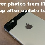 Recover Photos From iTunes Backup After Update To iOS 8.2