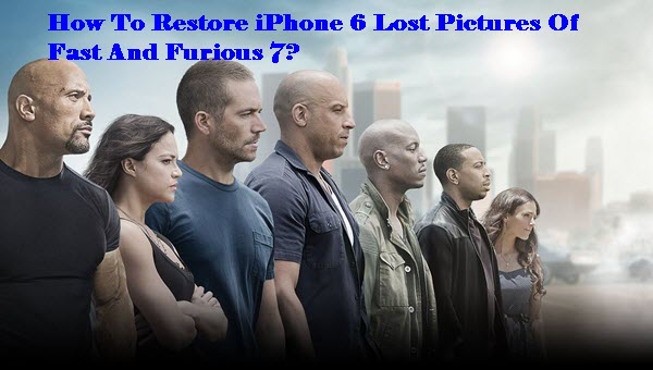 restore-iphone6-photos-of-fast-and-furious-7