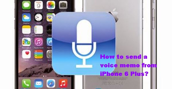 how to send voice text on iphone 6 plus