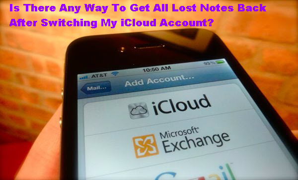 get-all-lost-notes-back-after-switching-icloud-account