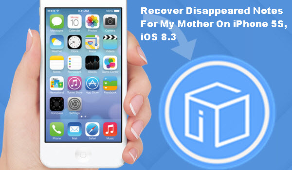 recover-disappeared-notes-from-iphone-5s-with-ios83