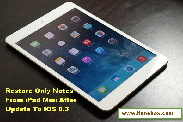 restore-lost-notes-from-ipad-mini-after-update-to-ios-8-3