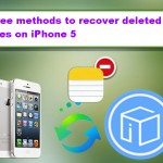 Three Methods To Recover Deleted Notes On iPhone 5