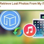 How To Retrieve Lost Photos From My iTunes Backup?