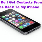 How Do I Get Contacts From iTunes Back To My iPhone 5S?