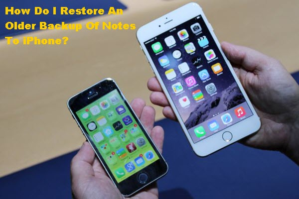 how-do-i-restore-an-older-backup-of-notes-to-iphone