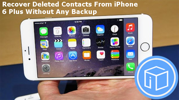 recover-deleted-contacts-from-iphone-6-plus-without-backup