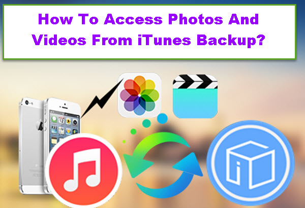 how-to-access-photos-and-video-from-itunes-backup