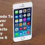 Methods To Recover Erased Contacts On My iPhone 6 Plus