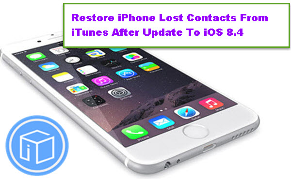 restore-lost-contacts-from-itunes-after-update-to-ios-8-4