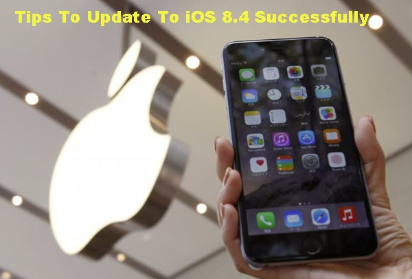 tips-to-update-to-ios-8-4