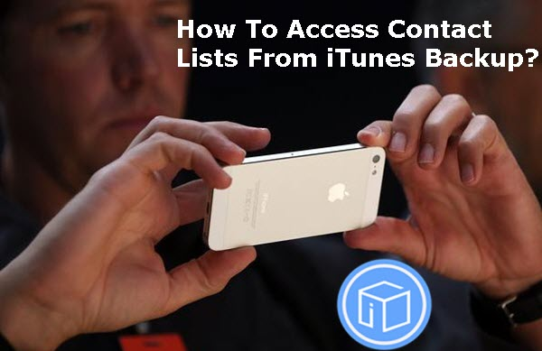 how-to-access-contacts-list-from-itunes-backup
