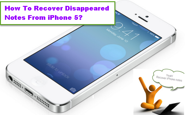 how-to-recover-disappeared-notes-from-iphone-5