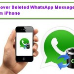 Recover Deleted WhatsApp Messages From iPhone