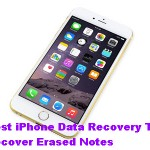 Best iPhone Data Recovery To Recover Erased Notes