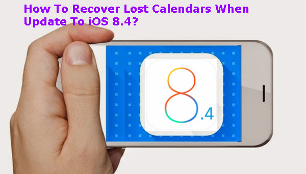 recover-lost-calendars-when-update-to-ios-84
