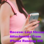 Recover Lost Message Attachments From iPhone Running iOS 8.4
