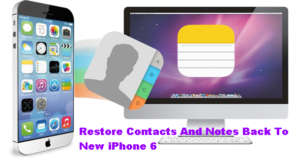 Restore Contacts And Notes Back To New iPhone 6