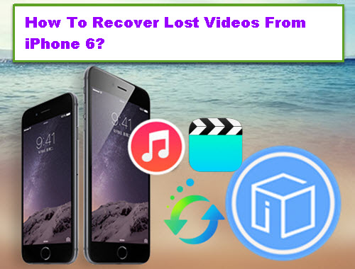 hpw-to-recover-lost-videos-from-iphone-6