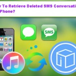 How To Retrieve Deleted SMS Conversations On iPhone?