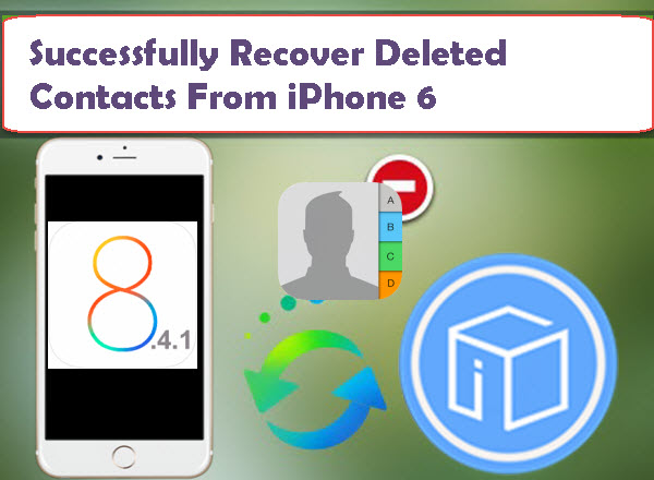 successfully-recover-deleted-contacts-from-iphone-6