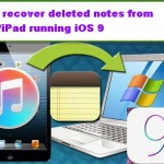 Tips To Recover Entire Deleted Notes In iOS 9
