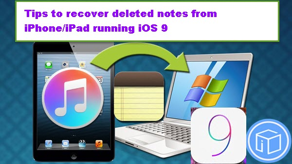tips-to-recover-deleted-notes-in-ios-9