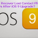 How To Recover Lost Contact Phone Numbers After iOS 9 Upgrade?