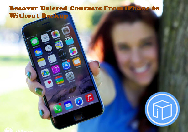 recover-deleted-contacts-from-iphone-6s-without-backup