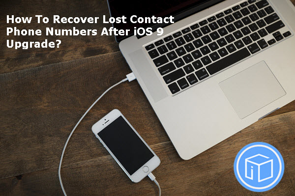 recover-lost-contacts-after-ios9-upgrade