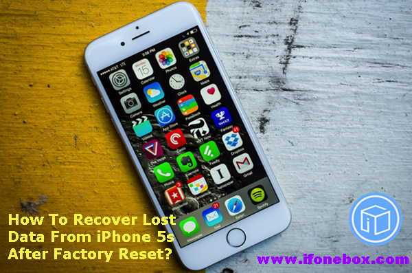 recover-lost-data-from-iphone-5s-after-factory-reset