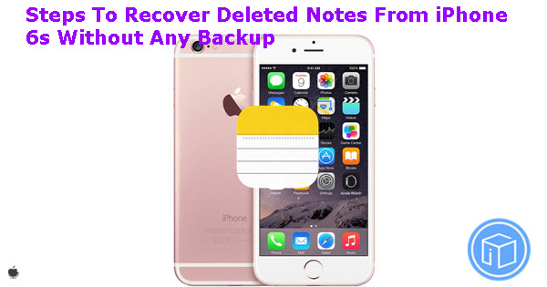 recover-lost-notes-from-iphone-6s-without-backup