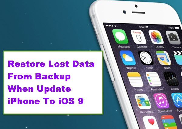 restore-lost-data-from-backip-after-update-to-ios-9