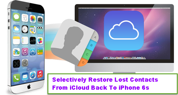 selectively-restore-lost-contacts-from-icloud-back-to-iphone-6s