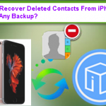 How To Recover Deleted Contacts From iPhone 6s Without Any Backup?