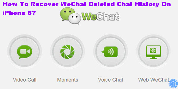 recover-deleted-wechat-chat-hostory-from-iphone-6