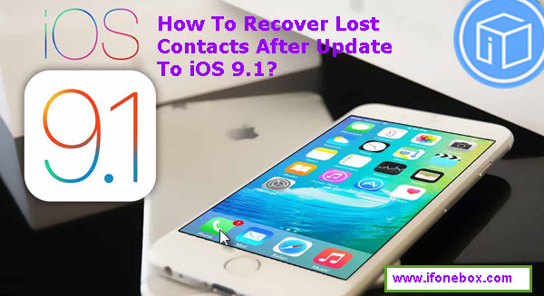recover-lost-contacts-after-update-to-ios-91
