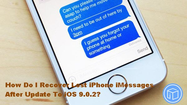 recover-lost-iMessages-after-update-to-ios-9-0-2