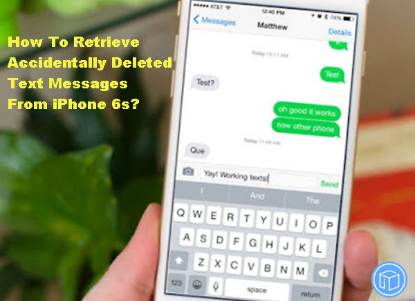 retrieve-accidentally-deleted-text-messages-from-iphone-6s